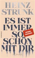 Heinz Strunk - Es ist immer so schön mit dir