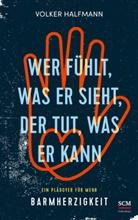 Volker Halfmann - Wer fühlt, was er sieht, der tut, was er kann