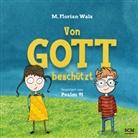 M Florian Walz, M. Florian Walz - Von Gott beschützt