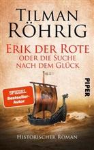 Tilman Röhrig - Erik der Rote oder die Suche nach dem Glück
