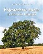 Frank Wobith, Marie Wobith - Majestätische Eichen in Eifel und Hunsrück