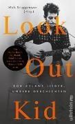 Ja Brandt, Mario Brasch, Maik Brüggemeyer, Frank u a Goosen, Mai Brüggemeyer - Look out kid - Bob Dylans Lieder, unsere Geschichten