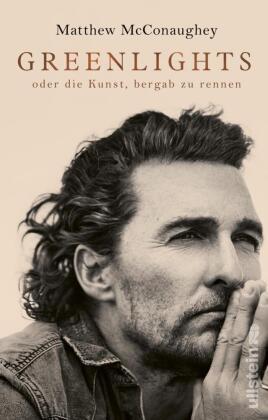 Matthew McConaughey - Greenlights - oder die Kunst, bergab zu rennen. Ungekürzte Ausgabe