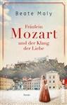 Beate Maly - Fräulein Mozart und der Klang der Liebe