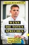 Claas Buschmann, Claas (Dr. Buschmann, Claas (Dr.) Buschmann, Astrid Herbold - Wenn die Toten sprechen