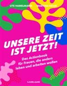 Ut Hamelmann, Ute Hamelmann, Martina Hesse - Unsere Zeit ist jetzt!