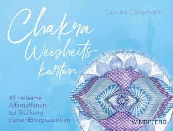 Sandra Cammann - Chakra-Weisheitskarten, m. 49 Karten - 49 heilsame Affirmationen zur Stärkung deiner Energiezentren. Ungekürzte Ausgabe