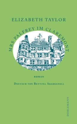 Rainer Moritz, Elizabeth Taylor, Bettina Abarbanell - Mrs Palfrey im Claremont - Roman