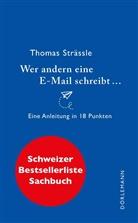 Thomas Strässle - Wer anderen eine E-Mail schreibt