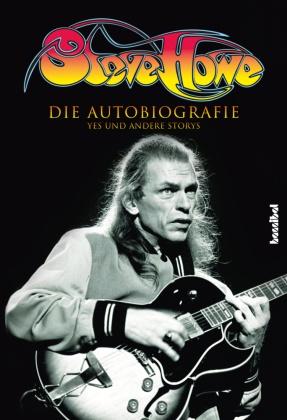 Steve Howe, Paul Fleischmann - Steve Howe - Die Autobiografie - YES und andere Storys
