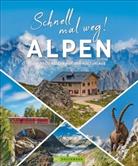Andreas Albrecht, Wilfried und Lisa Bahnmüller, Be, Peter Berthold, Peter Prof. Dr. Berthold, Angelika Biber... - Schnell mal weg! Alpen