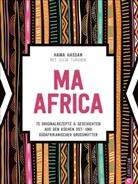 Haw Hassan, Hawa Hassan, Julia Turshen - Ma Africa