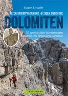 Eugen E Hüsler, Eugen E. Hüsler - Auf alten Kriegspfaden und -steigen durch die Dolomiten
