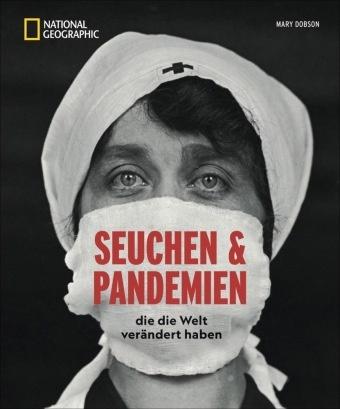 Andreas Albrecht, Wilfried und Lisa Bahnmüller,  Be, Peter Berthold, Peter Prof. Dr. Berthold, Angelika Biber... - Seuchen und Pandemien - Die die Welt verändert haben
