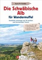 Wilfried und Lisa Bahnmüller, Be, Peter Berthold, Peter Prof. Dr. Berthold, Gotlind Dr. Blechschmidt, Antje Gerstenecker... - Die Schwäbische Alb für Wandermuffel