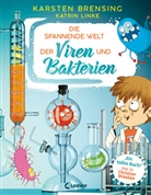 Karste Brensing, Karsten Brensing, Katrin Linke, Nikolai Renger, Loewe Sachbuch, Loew Sachbuch - Die spannende Welt der Viren und Bakterien