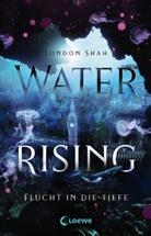 London Shah, Loew Jugendbücher, Loewe Jugendbücher - Water Rising (Band 1) - Flucht in die Tiefe