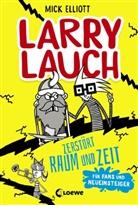Mick Elliott, Mick Elliott, Loew Kinderbücher, Loewe Kinderbücher - Larry Lauch zerstört Raum und Zeit