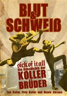 Howie Abrams, Lo Koller, Lou Koller, Pet Koller, Pete Koller - Blut und Schweiß - Sick Of It All