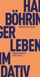 Hannes Böhringer - Leben im Dativ