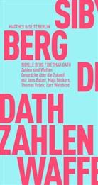 Sibylle Berg, Dietmar Dath, Jens Balzer, Be, Maja Beckers, Thomas Vasek... - Zahlen sind Waffen