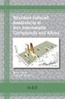 Anatoly M. Balagurov, Igor S. Golovin - Structure Induced Anelasticity in Iron Intermetallic Compounds and Alloys