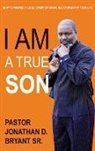 Jonathan D Bryant - I Am A True Son