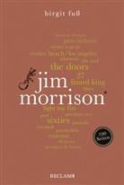 Birgit Fuß - Jim Morrison. 100 Seiten