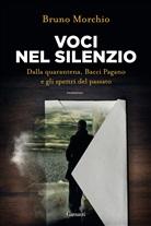 Bruno Morchio - Voci nel silenzio. Dalla quarantena, Bacci Pagano e gli spettri del passato