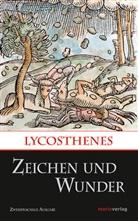 Lycosthenes, Lycothenes - Zeichen und Wunder