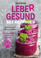Silvia Bürkle - LebeR gesund - Das Kochbuch