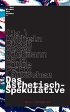 Kathrin Busch, Geor Dickmann, Georg Dickmann, Maja Figge, Maja Figge u a, L... - Das Ästhetisch-Spekulative
