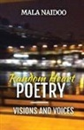 Mala Naidoo - Random Heart Poetry - Visions and Voices