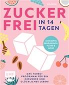 Felicita Riederle, Felicitas Riederle, Alexandra Stech - Zuckerfrei in 14 Tagen - Das Turbo-Programm für ein gesundes und glückliches Leben!