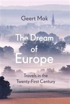Geert Mak - The Dream of Europe