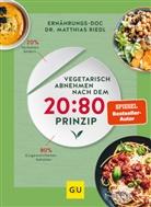 Anna Cavelius, Katharina u Henze, Matthia Riedl, Matthias Riedl - Vegetarisch abnehmen nach dem 20:80 Prinzip