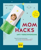 Julia Lanzke - Mom Hacks Anti-Verschwendung