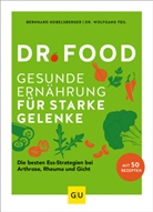 Wolfgang Feil, Bernhar Hobelsberger, Bernhard Hobelsberger - Dr. Food - Gesunde Ernährung für starke Gelenke