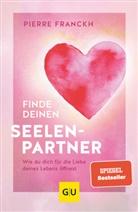 Pierre Franckh - Finde deinen Seelenpartner