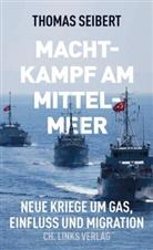 Thomas Seibert - Machtkampf am Mittelmeer