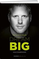 Matthias Glarner, Anja Knabenhans - Matthias Glarner: Dream Big