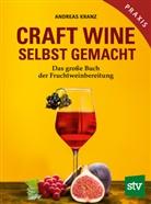 Andreas Kranz - Craft Wine selbst gemacht