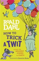 Roald Dahl, Quentin Blake - How to Trick a Twit