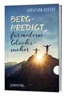 Christian Kuster - Bergpredigt für moderne Glückssucher