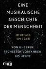 Michael Spitzer - Eine musikalische Geschichte der Menschheit