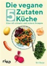 Siri Barje - Die vegane 5-Zutaten-Küche