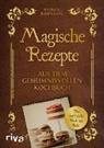 Patrick Rosenthal - Magische Rezepte aus dem geheimnisvollen Kochbuch