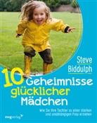 Steve Biddulph - 10 Geheimnisse glücklicher Mädchen