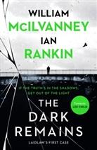 Willia McIlvanney, William McIlvanney, Ia Rankin, Ian Rankin - The Dark Remains