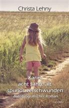 Christa Lehny - Karin, acht Jahre alt, spurlos verschwunden - Autobiografischer Roman
